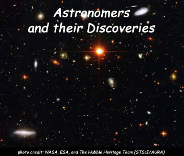 Astronomers & Their Important Discoveries